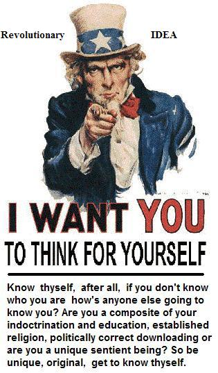 I WANT YOU TO THINK FOR YOURSELF